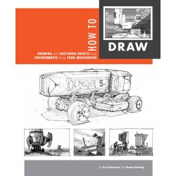 Scott Robertson et Thomas Bertling - How To Draw
