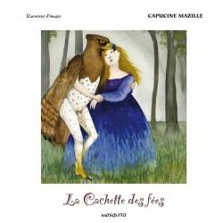 Capucine Mazille : La cachette des fées