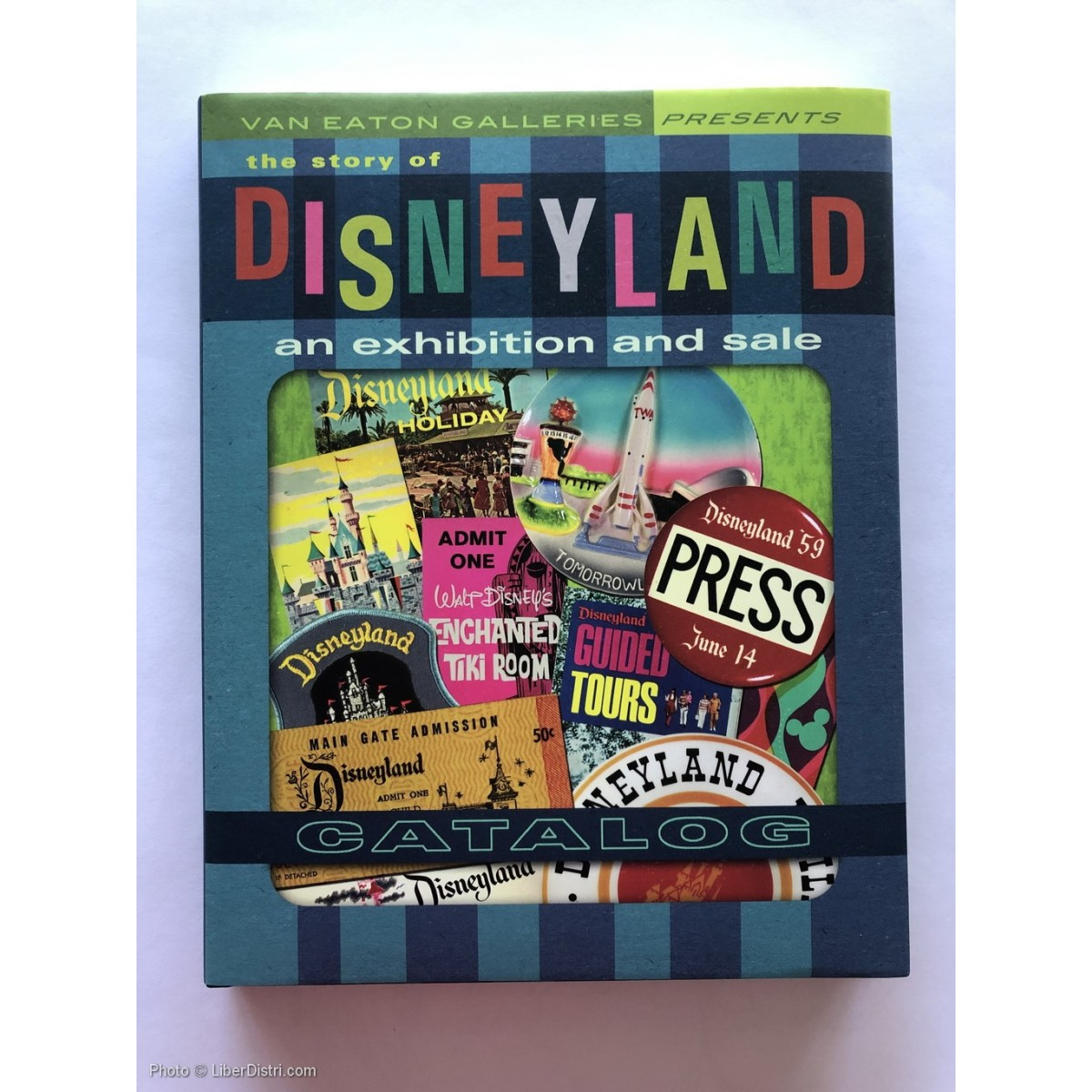 The Story of Disneyland: An Exhibition and Sale -  Catalogue