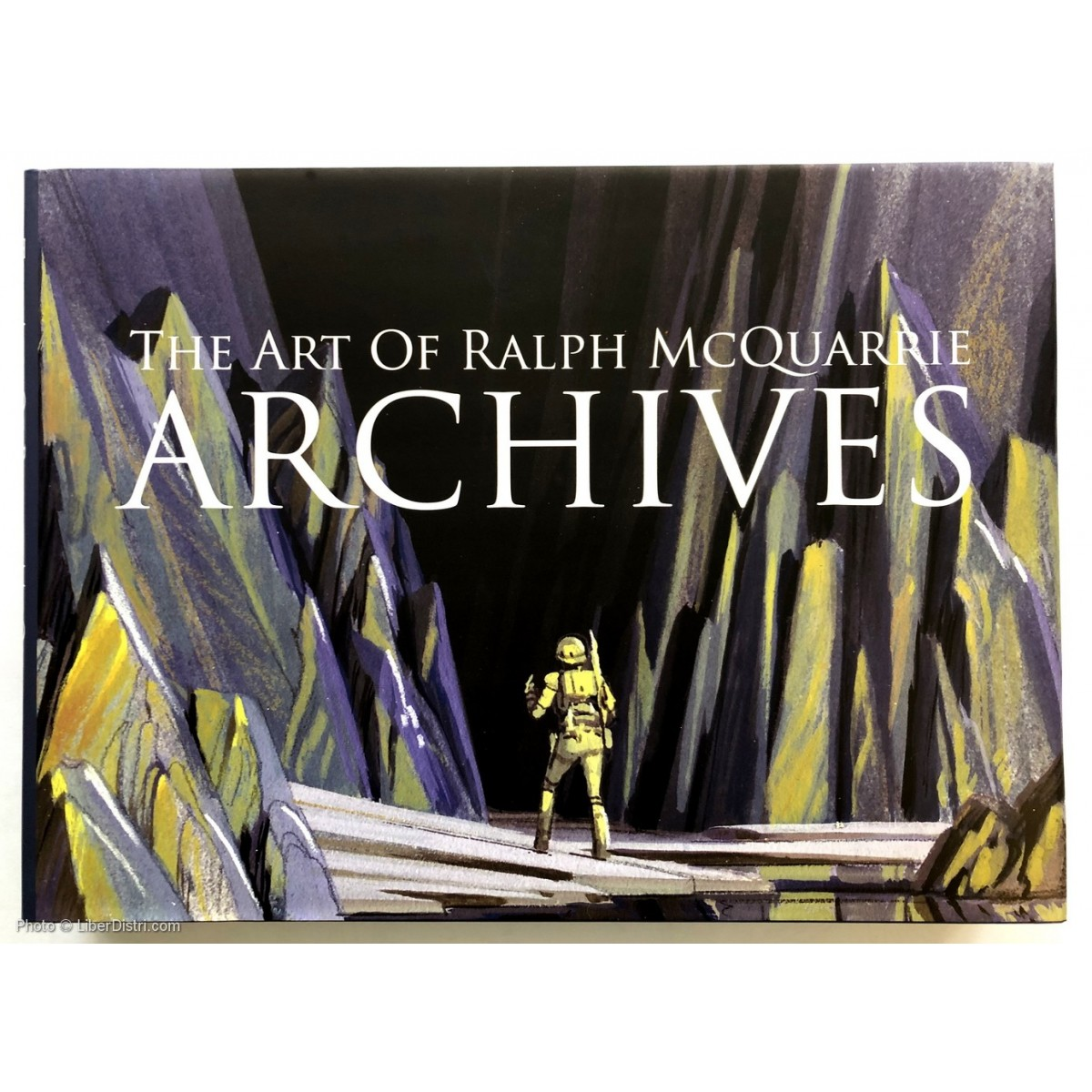The Art of Ralph McQuarrie: Archives - Limited Edition
