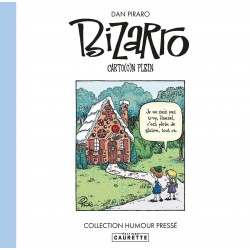 Dan Piraro - Bizarro 1: Bizarro-ci, Bizarro-là! (précommande)